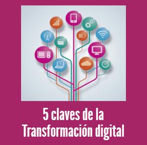5 claves de la transformación digital en las empresas