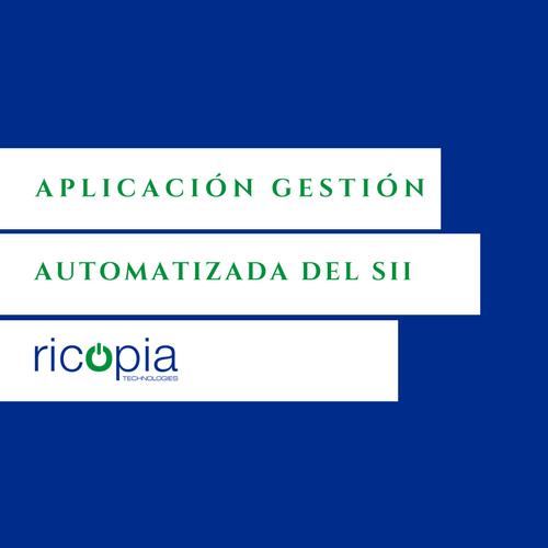 Aplicación Ricopia para la Gestión Automatizada del SII.