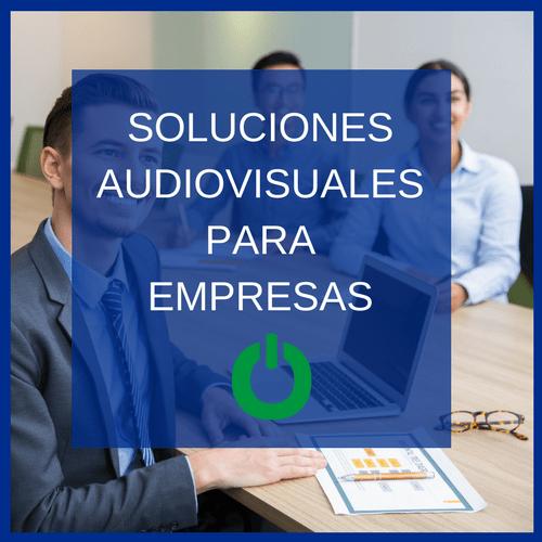 Soluciones audiovisuales para empresa