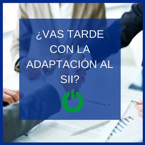 ¿Vas tarde con la adaptación al nuevo modelo de Gestión del IVA (SII)?