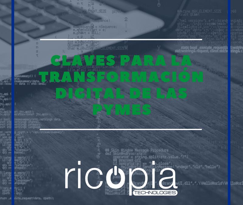 Transformación digital: claves básicas para impulsarla en tu empresa